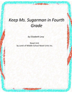 Keep Ms Sugarman in Fourth Grade Novel Unit with Literary and Grammar Activities