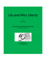 Lily and Miss Liberty Novel Unit with Literary and Grammar Activities