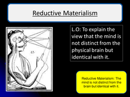 Materialist view of the mind, body and soul.