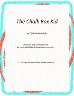 The Chalk Box Kid Novel Unit with Literary and Grammar Activities