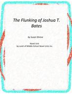 The Flunking of Joshua T. Bates Novel Unit