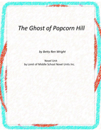 The Ghost of Popcorn Hill Novel Unit with Literary and Grammar Activities
