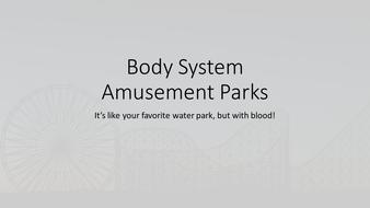 Body-System-Amusement-Parks.pptx
