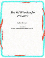 The Kid Who Ran for President Novel Unit With Literary and Grammar Activities