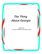 The Thing About Georgie Novel Unit with Literary and Grammar Activities