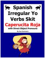 Spanish Direct Object Pronouns and Irregular Yo Verbs Skit and Close Exercise - Caperucita Roja