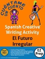 Creative Writing for Irregular Future Tense Verbs in Spanish.  Los Verbos Irregulares del Futuro.
