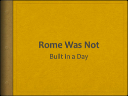 Rome-Not-Built-in-a-Day.pptx
