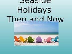 Seaside-Holidays-Then-and-Now.ppt