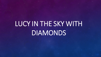 Lucy-In-The-Sky-With-Diamonds.pptx