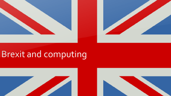 BrexitandComputing.pptx