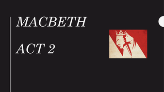 Macbeth revision lesson - Act 2