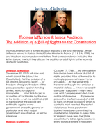 Thomas Jefferson & James Madison:  The addition of a Bill of Rights to the Constitution