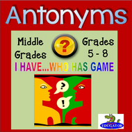Antonyms I Have Who Has GAME