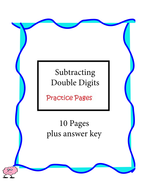 Subtracting Double Digits - Practice Pages - 10 pages plus answer key