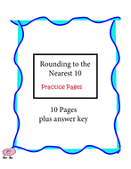 Rounding to the Nearest 10 - Practice Pages - 10 pages plus answer key