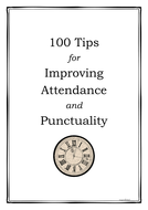 Improving Attendance and Punctuality : 100 Tips