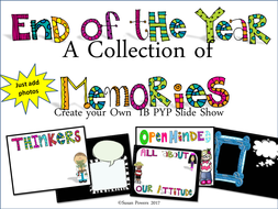 End-of-the-Year-Collection-of-Memories-A-Slide-Show-for-the-IB-PYP.pptx