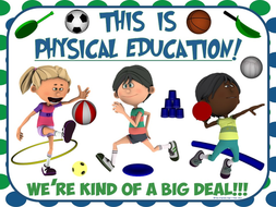 PE Poster: Physical Education...We're Kind of a Big Deal