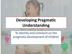 Lesson-7---Developing-Pragmatic-Understanding.pptx