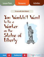 You Wouldn't Want to Be a Worker on the Statue of Liberty Lesson Plans & Activities Package (CCSS)