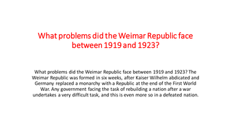 Thisresource explains the challenges the Weimar Republic faced in the early years.