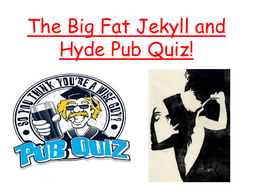 Jekyll-and-Hyde-Big-Fat-Quiz.pptx