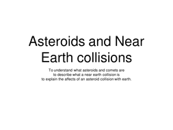 Asteroids and Near earth collisions