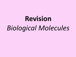 A level revision powerpoint Biological molecules