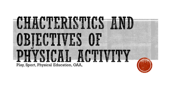 Presentation and worksheet on Characteristics of physical activity
