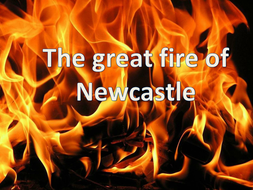 The-great-fire-of-Newcastle.pptx