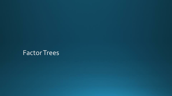 FactorTrees.pptx