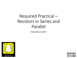 7---required-practical---resistors-in-series-and-parallel.pptx