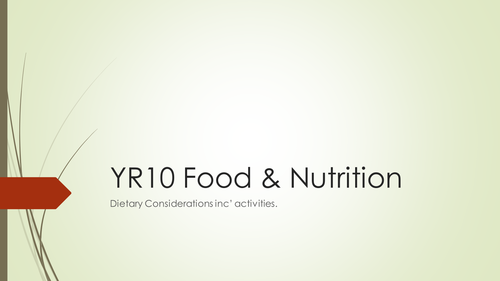 WJEC GCSE KS4 Food & Nutrition: Dietary Considerations + Activities / Food Preparation and Nutrition