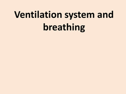 Ventilation-system-and-breathing-for-revision-session-after-school.pptx