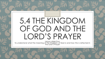 New AQA GCSE Religious Studies B Unit 5.4 The Kingdom of God and the Lords Prayer