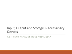 A2---Input--Output--Storage---Accessibility-Devices.pptx