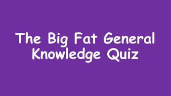 The-Big-Fat-General-Knowledge-Quiz.pptx