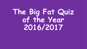 The-Big-Fat-Quiz-of-the-Year-2016-17.pptx