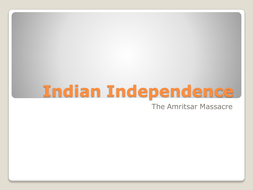 Indian-Independence-Amritsar.ppt