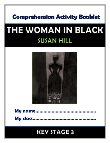 The Woman in Black - KS3 Comprehension Activities Booklet!