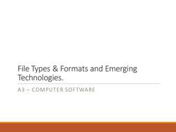 NQF BTEC Level 3 ICT Unit 1 - IT Systems - File Types / Emerging Technologies