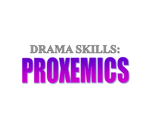 KS3: Drama: Introduction to Proxemics