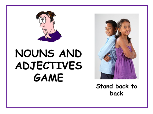 Nouns and Adjectives Warm Up Game