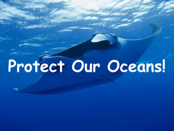 PROTECT OUR OCEANS!!