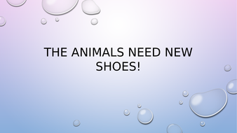 The-animals-need-new-shoes!.pptx
