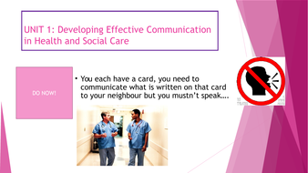 UNIT 1: Developing Effective Communication in Health and Social Care
