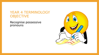 Year 4 SPAG PPT: Possessive Pronouns