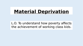 Material Deprivation