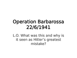 Operation Barbarrossa - What was this and why is it seen as Hitler's greatest mistake?